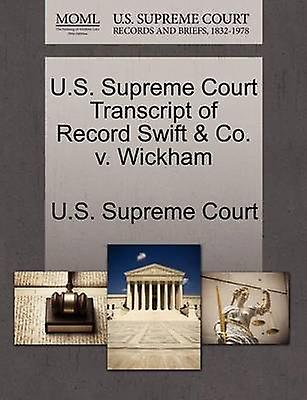 U.S. Supreme Court Transcript of Record Swift  Co. v. Wickham by U.S. Supreme Court