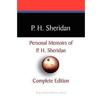 Private Memoirs of P.H. Sheridan by Sheridan & P. H.