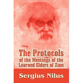 The Protocols of the Meetings of the Learned Elders of Zion with Preface and Explanatory Notes by Nilus & Sergiei