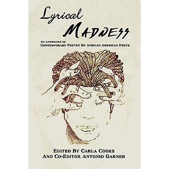 LYRICAL MADNESS  An Anthology of Contemporary Poetry By African American Poets by Cooks & Carla