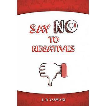 Say No to Negatives by Vaswani & J. P.