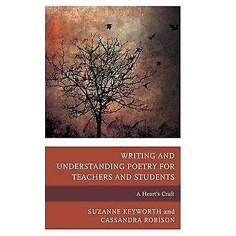 Writing and Understanding Poetry for Teachers and Students A Hearts Craft by Keyworth & Suzanne