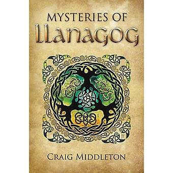 Mysteries of Llanagog by Middleton & Craig