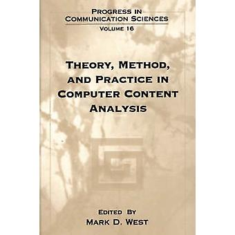 Theory Method and Practice in Computer Content Analysis by West & Mark D.