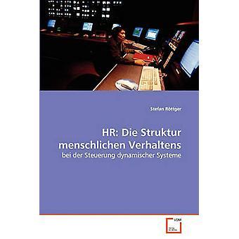 HR Die Struktur menschlichen Verhaltens by Rttger & Stefan