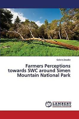 Farmers Perceptions Towards Swc Around SiHommes Mountain National Park by Zewdie Gebrie