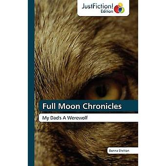 Full Moon Chronicles by Shelton Donna