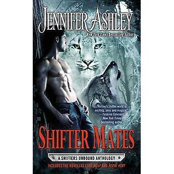 Shifter Mates - A Shifters Unbound Novel by Jennifer Ashley - 97804252