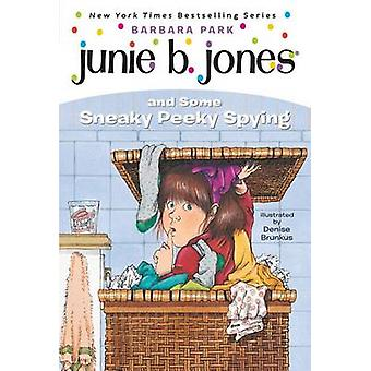 Junie B. Jones and Some Sneaky Peeky Spying by Park - 9780679851011 B