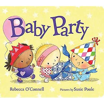 Baby Party by Rebecca O'Connell - Susie Poole - 9780807505144 Book