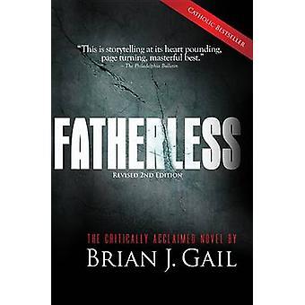 Fatherless (2nd) by Brian J Gail - 9780989370400 Book