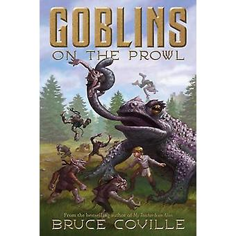 Goblins on the Prowl by Bruce Coville - 9781416914402 Book