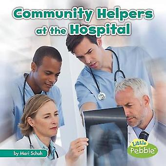 Community Helpers at the Hospital by Mari C Schuh - 9781515723974 Book