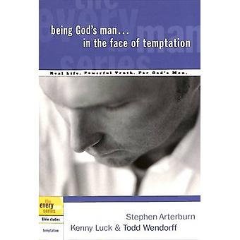 Being God's Man in the Face of Temptation by Kenny Luck - Todd Wendor