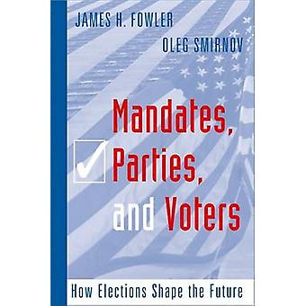 Mandates - Parties - and Voters - How Elections Shape the Future by Ja