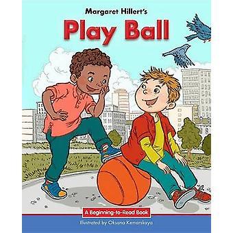 Play Ball by Margaret Hillert - 9781603579810 Book