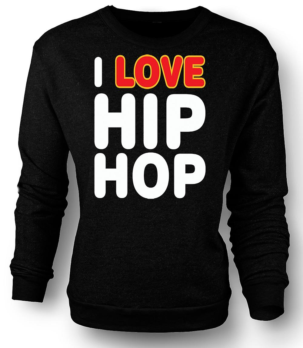 Mens-Sweatshirt I Love Hip Hop - lustig