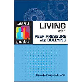 Living with Peer Pressure and Bullying by Thomas Paul Tarshis - 97808