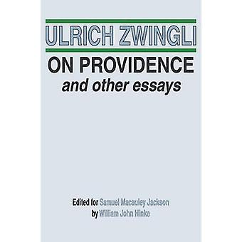 On Providence and Other Essays by Zwingli & Ulrich