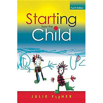 Starting from the Child Teaching and Learning in the Foundation Stage by Julie Fisher
