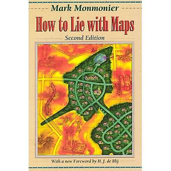 How to Lie with Maps (Paperback) by Monmonier Mark S. Blij H.J. De
