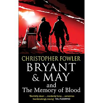 Bryant & May and the Memory of Blood: (Bryant & May Book 9) (Paperback) by Fowler Christopher