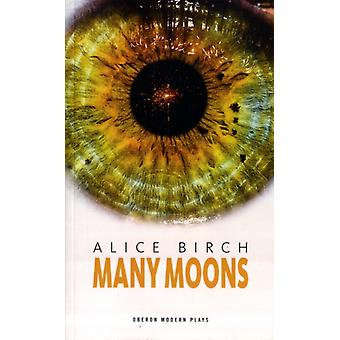 Many Moons (Oberon Modern Plays) (Paperback) by Birch Alice
