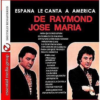 De Raymond & Maria, Jose - Espana Le Canta en Amerika [CD] USA importerer