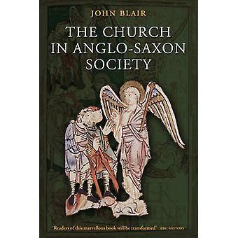 Kerk in Angelsaksische Society door John Blair