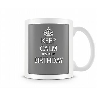 Keep Calm It's A Birthday Printed Mug