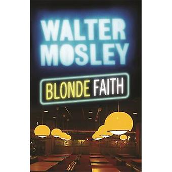 Blonde glauben - ein Roman von Walter Mosley - 9780753823446 Buch