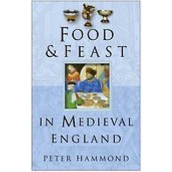 Food and Feast in Medieval England by P. W. Hammond - 9780750937733 B