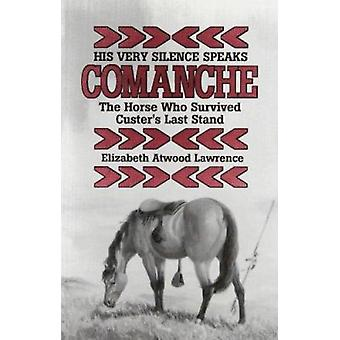 His Very Silence Speaks - Comanche - The Horse Who Survived Custer's L