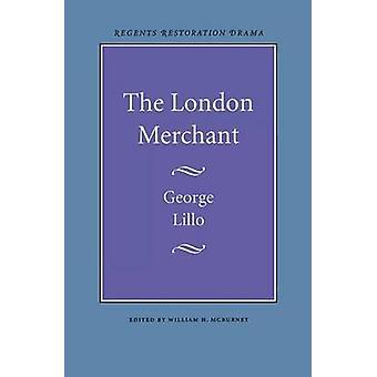 Londyńskiego kupca przez George Lillo - William H. McBurney - 978080325