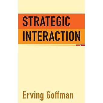 Strategic Interaction by Erving Goffman - 9780812210118 Book