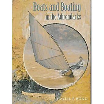 Barcos y náutica en los Adirondacks (nueva edición) por Hallie E. Bond