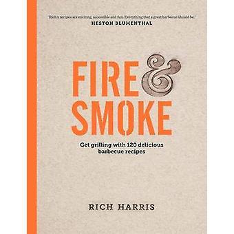 Feuer & Rauchen - erhalten Sie Grillen mit 120 köstliche Grill-Rezepte von Ric
