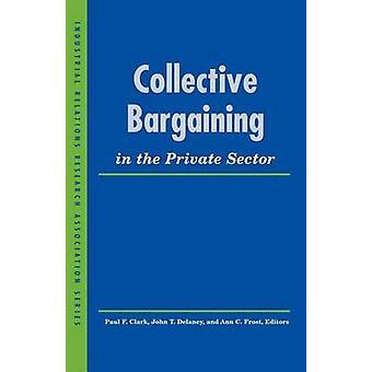 Tarifverhandlungen im privaten Sektor durch Paul F. Clark - John T