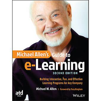 Michael Allen's Guide to E-Learning - Building Interactive - Fun - and