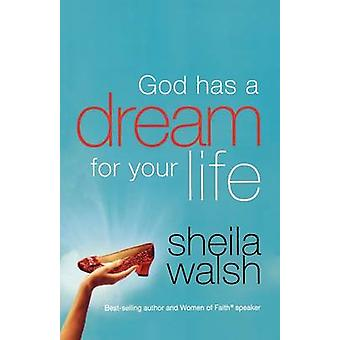 God Has a Dream for Your Life by Sheila Walsh - 9781400280353 Book