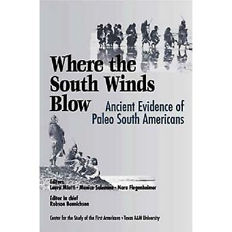 Where the South Winds Blow - Ancient Evidence for Paleo South American