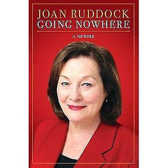 Going Nowhere - A Memoir by Joan Ruddock - 9781849549974 Book