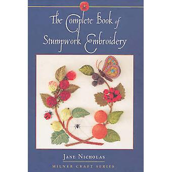 Complete Book of Stumpwork Embroidery by Jane Nicholas - 978186351341