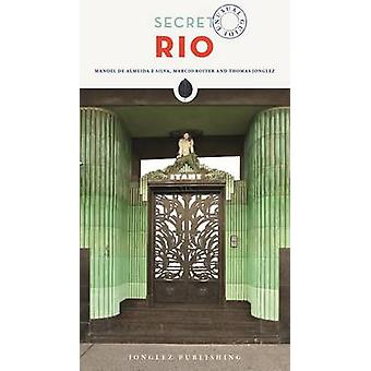 Secret Rio by Manoel Almeida E Silva - 9782361951429 Book