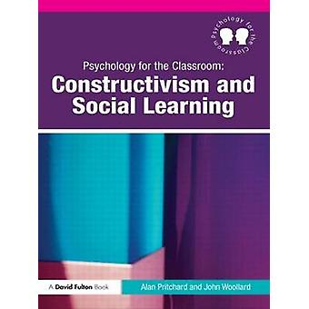 Psychology for the Classroom - Constructivism and Social Learning by A