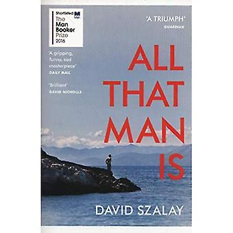 Alles, was Man ist: Für den Man Booker Prize 2016
