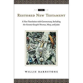 Det restaurerte nye testamentet: En ny oversettelse med kommentarer, inkludert gnostiske evangeliene Thomas, Mary og Judas