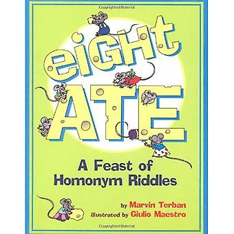 Eight Ate: A Feast of Homonym Riddles