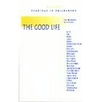 The Good Life (Readings in Philosophy)