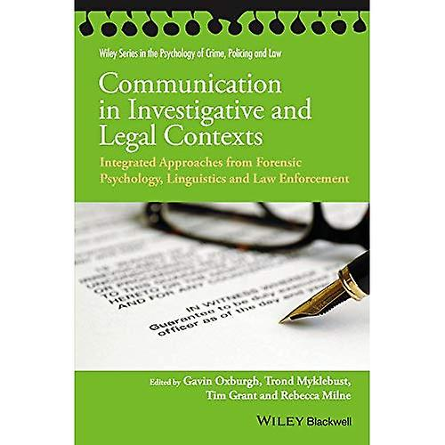 Communication in Investigative and Legal Contexts  Integrated Approaches from Forensic Psychology, Linguistics...
